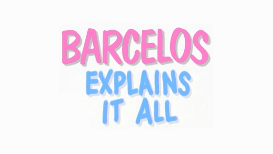 Barcelos Explains It All