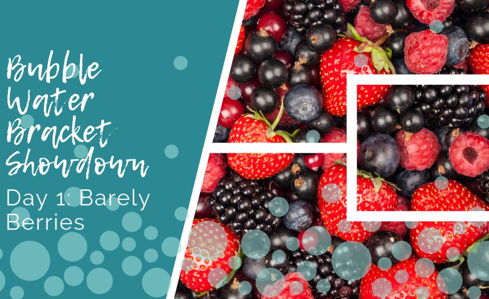 Bubble Water Bracket Showdown Barely Berries